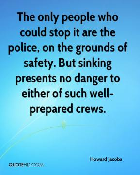 Howard Jacobs - The only people who could stop it are the police, on the grounds of safety. But sinking presents no danger to either of such well-prepared crews.