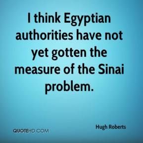 Hugh Roberts - I think Egyptian authorities have not yet gotten the measure of the Sinai problem.