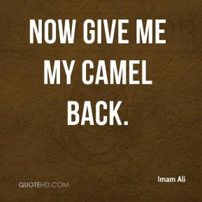 Now give me my camel back.