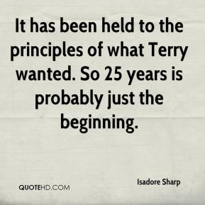 Isadore Sharp - It has been held to the principles of what Terry wanted. So 25 years is probably just the beginning.