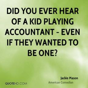 Jackie Mason - Did you ever hear of a kid playing accountant - even if they wanted to be one?