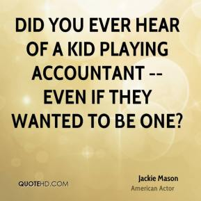 Jackie Mason - Did you ever hear of a kid playing accountant -- even if they wanted to be one?
