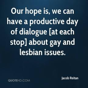 Jacob Reitan - Our hope is, we can have a productive day of dialogue [at each stop] about gay and lesbian issues.