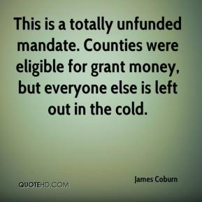 James Coburn - This is a totally unfunded mandate. Counties were eligible for grant money, but everyone else is left out in the cold.