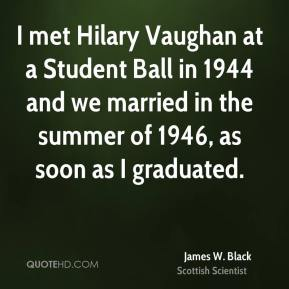 I met Hilary Vaughan at a Student Ball in 1944 and we married in the summer of 1946, as soon as I graduated.