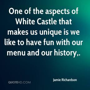 Jamie Richardson - One of the aspects of White Castle that makes us unique is we like to have fun with our menu and our history.