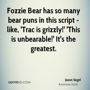 Fozzie Bear has so many bear puns in this script - like, 'Trac is grizzly!' 'This is unbearable!' It's the greatest.