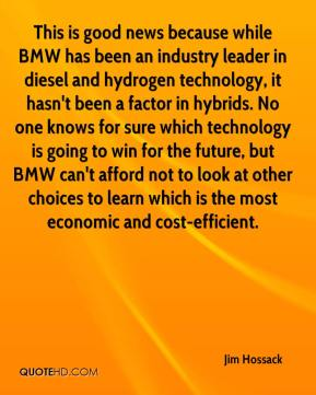 This is good news because while BMW has been an industry leader in diesel and hydrogen technology, it hasn't been a factor in hybrids. No one knows for sure which technology is going to win for the future, but BMW can't afford not to look at other choices to learn which is the most economic and cost-efficient.