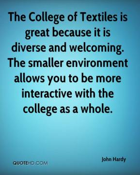 The College of Textiles is great because it is diverse and welcoming. The smaller environment allows you to be more interactive with the college as a whole.