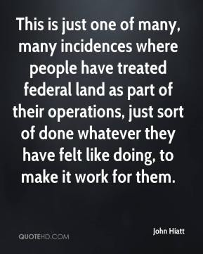 This is just one of many, many incidences where people have treated federal land as part of their operations, just sort of done whatever they have felt like doing, to make it work for them.