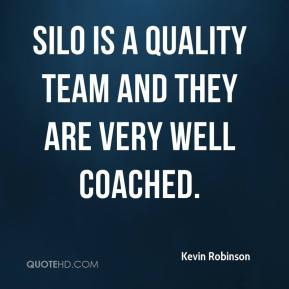 Silo is a quality team and they are very well coached.