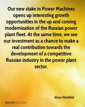 Klaus Kleinfeld  - Our new stake in Power Machines opens up interesting growth opportunities in the up and coming modernization of the Russian power plant fleet. At the same time, we see our investment as a chance to make a real contribution towards the development of a competitive Russian industry in the power plant sector.