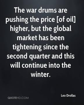 Leo Drollas  - The war drums are pushing the price [of oil] higher, but the global market has been tightening since the second quarter and this will continue into the winter.
