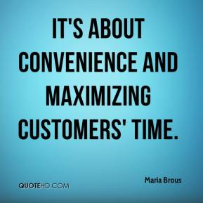 It's about convenience and maximizing customers' time.