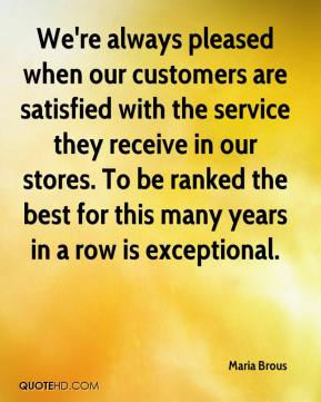 We're always pleased when our customers are satisfied with the service they receive in our stores. To be ranked the best for this many years in a row is exceptional.