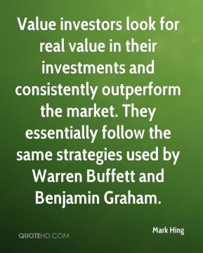 Value investors look for real value in their investments and consistently outperform the market. They essentially follow the same strategies used by Warren Buffett and Benjamin Graham.
