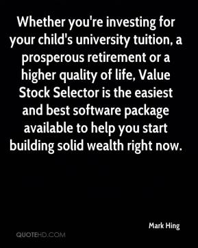 Whether you're investing for your child's university tuition, a prosperous retirement or a higher quality of life, Value Stock Selector is the easiest and best software package available to help you start building solid wealth right now.