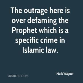 Mark Wagner  - The outrage here is over defaming the Prophet which is a specific crime in Islamic law.