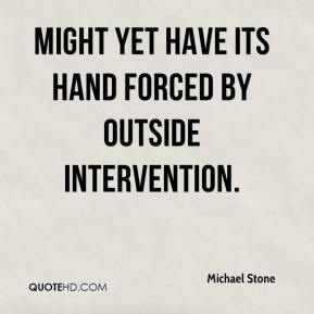 Michael Stone  - might yet have its hand forced by outside intervention.