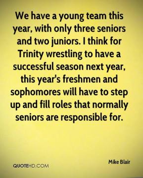 We have a young team this year, with only three seniors and two juniors. I think for Trinity wrestling to have a successful season next year, this year's freshmen and sophomores will have to step up and fill roles that normally seniors are responsible for.