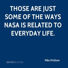 Mike McGlone  - Those are just some of the ways NASA is related to everyday life.