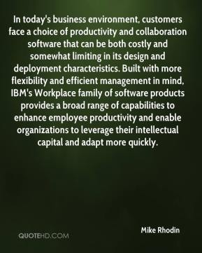 In today's business environment, customers face a choice of productivity and collaboration software that can be both costly and somewhat limiting in its design and deployment characteristics. Built with more flexibility and efficient management in mind, IBM's Workplace family of software products provides a broad range of capabilities to enhance employee productivity and enable organizations to leverage their intellectual capital and adapt more quickly.
