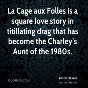 La Cage aux Folles is a square love story in titillating drag that has become the Charley's Aunt of the 1980s.