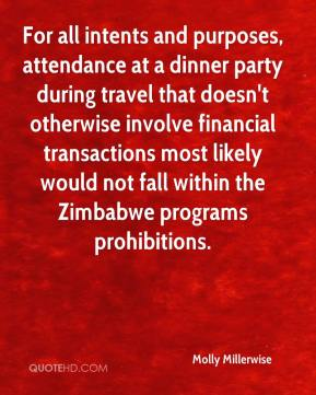 Molly Millerwise  - For all intents and purposes, attendance at a dinner party during travel that doesn't otherwise involve financial transactions most likely would not fall within the Zimbabwe programs prohibitions.
