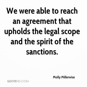 Molly Millerwise  - We were able to reach an agreement that upholds the legal scope and the spirit of the sanctions.