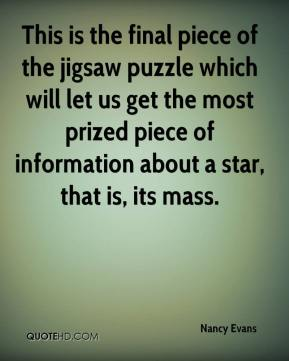 Nancy Evans  - This is the final piece of the jigsaw puzzle which will let us get the most prized piece of information about a star, that is, its mass.