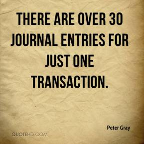 Peter Gray  - There are over 30 journal entries for just one transaction.