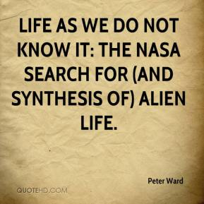 Peter Ward  - Life As We Do Not Know It: The NASA Search for (and Synthesis of) Alien Life.