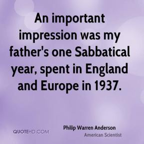 An important impression was my father's one Sabbatical year, spent in England and Europe in 1937.