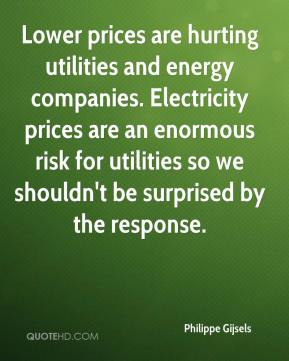 Philippe Gijsels  - Lower prices are hurting utilities and energy companies. Electricity prices are an enormous risk for utilities so we shouldn't be surprised by the response.