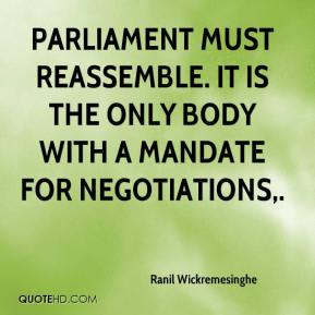 Parliament must reassemble. It is the only body with a mandate for negotiations.