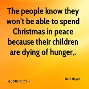 The people know they won't be able to spend Christmas in peace because their children are dying of hunger.