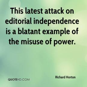 This latest attack on editorial independence is a blatant example of the misuse of power.