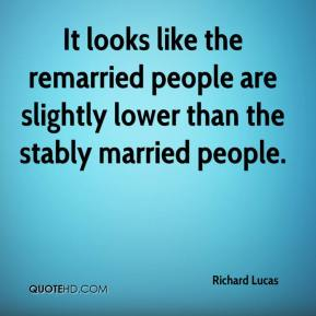 It looks like the remarried people are slightly lower than the stably married people.