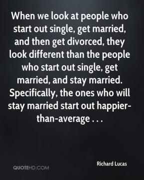 When we look at people who start out single, get married, and then get divorced, they look different than the people who start out single, get married, and stay married. Specifically, the ones who will stay married start out happier-than-average . . .