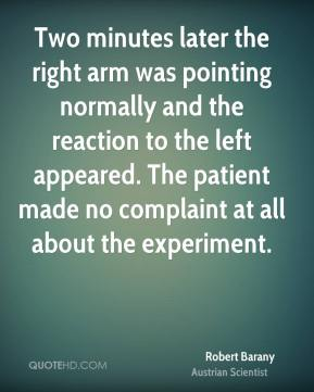 Two minutes later the right arm was pointing normally and the reaction to the left appeared. The patient made no complaint at all about the experiment.