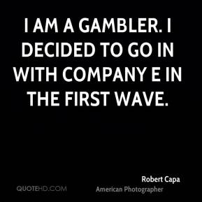 I am a gambler. I decided to go in with Company E in the first wave.