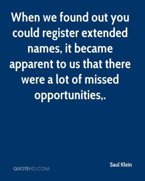 Saul Klein  - When we found out you could register extended names, it became apparent to us that there were a lot of missed opportunities.