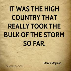 It was the high country that really took the bulk of the storm so far.