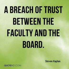 a breach of trust between the faculty and the board.