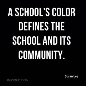 A school's color defines the school and its community.