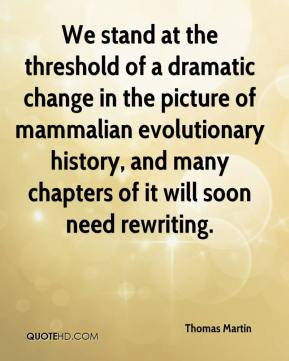 Thomas Martin  - We stand at the threshold of a dramatic change in the picture of mammalian evolutionary history, and many chapters of it will soon need rewriting.