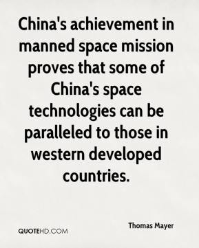 Thomas Mayer  - China's achievement in manned space mission proves that some of China's space technologies can be paralleled to those in western developed countries.