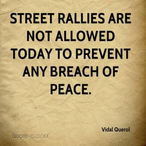 Street rallies are not allowed today to prevent any breach of peace.