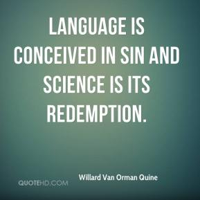 Language is conceived in sin and science is its redemption.