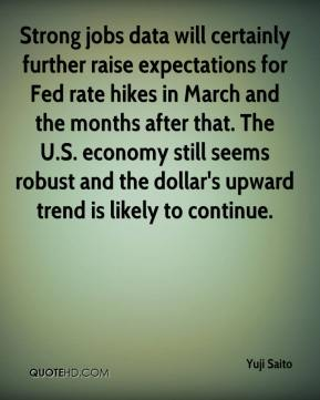 Yuji Saito  - Strong jobs data will certainly further raise expectations for Fed rate hikes in March and the months after that. The U.S. economy still seems robust and the dollar's upward trend is likely to continue.